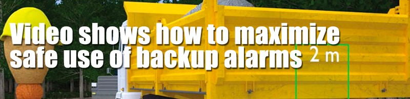Video shows how to maximize safe use of backup alarms