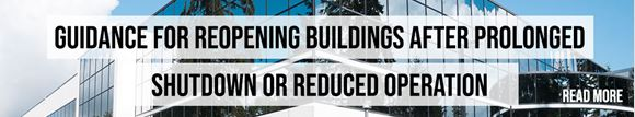 Guidance for reopening buildings after prolonged shutdown or reduced operation