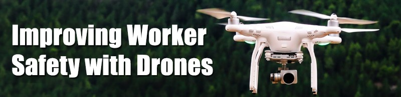 Improving Worker Safety With Drones