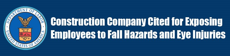 OSHA Cites Construction Company