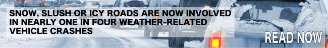 Snow, Slush, or Icy Roads Now Involved In Nearly One in Four Weather-Related Vehicle Crashes
